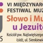 """PROGRAM VI MIĘDZYNARODOWEGO FESTIWALU """"SŁOWO I MUZYKA U JEZUITÓW"""" ŁÓDŹ 2015"""