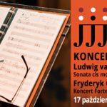 "17 października 2021 - Koncert Ludwig van Bethoven, Sonata ""Księżycowa"" | Koncert fortepianowy - Fryderyk Chopin - f-moll op.21"